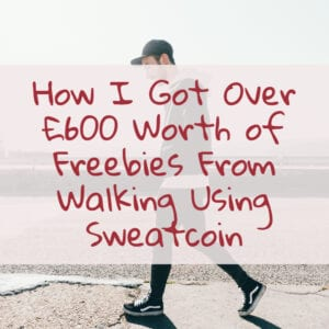 How I Got Over £600 Worth of Freebies From Walking Using Sweatcoin