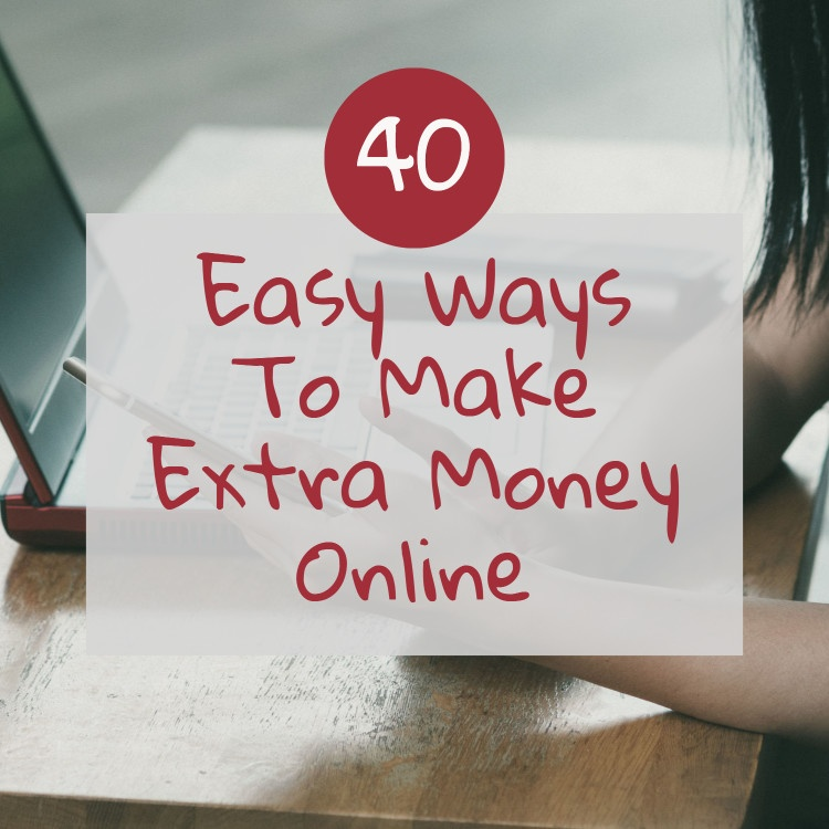 '40 easy ways to make extra money online' background is woman on her phone and laptop